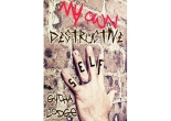 Cover Version 2 for the book My Own Destructive Self by Gytha Lodge
